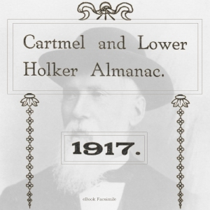 The Cartmel and Lower Holker Almanac 1917