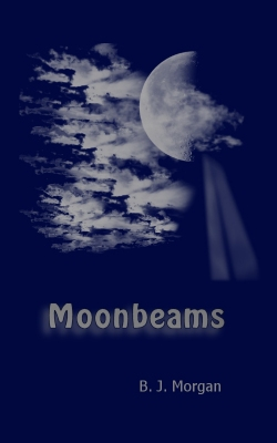 Moonbeams by BJ Morgan